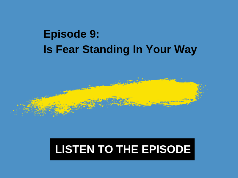 Is Fear Standing In Your Way