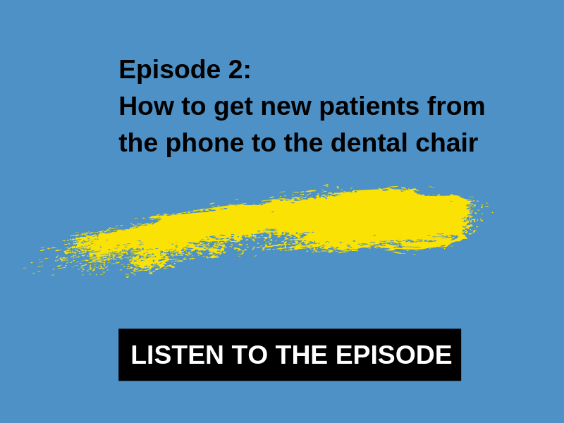 How to get new patients from the phone to the dental chair