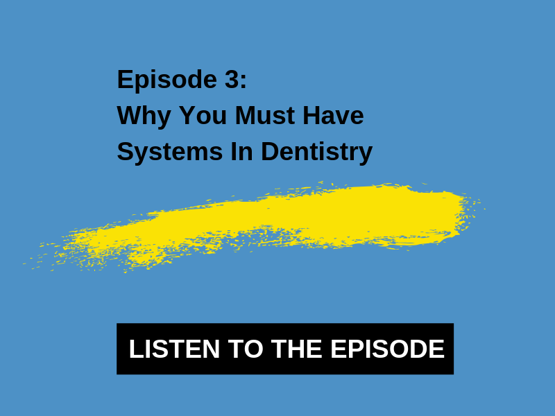 Why You Must Have Systems In Dentistry