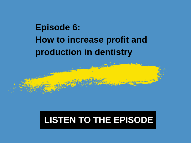 6- How to increase profit and production in dentistry