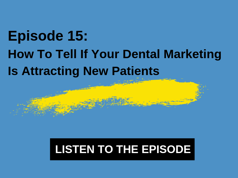 How To Tell If Your Dental Marketing Is Attracting New Patients