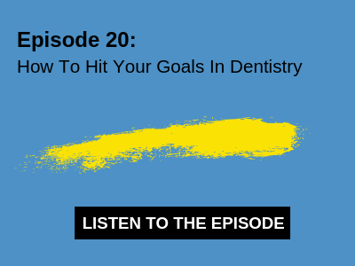 How To Hit Your Goals In Dentistry