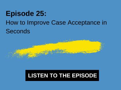 How to improve case acceptance in seconds