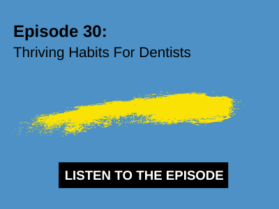 Thriving Habits For Dentists