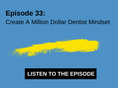 Create A Million Dollar Dentist Mindset