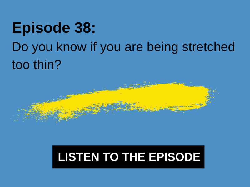 Do you know if you are being stretched too thin?