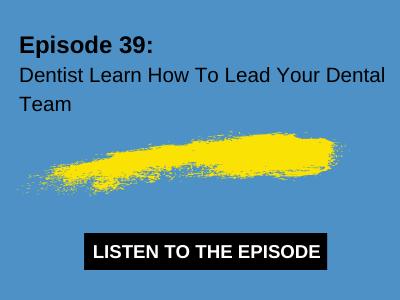 lead your dental team - cheeky dentist podcast