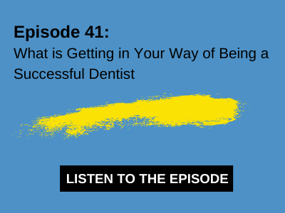 What is Getting in Your Way of Being a Successful Dentist