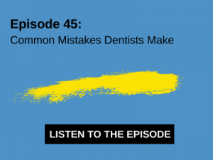 mistakes dentists make in business