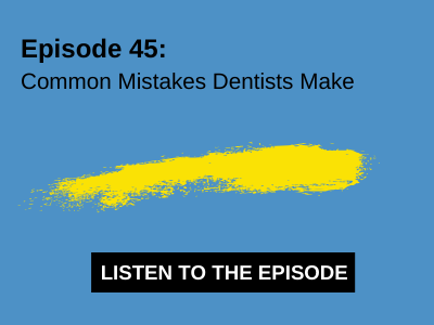Common Mistakes Dentists Make
