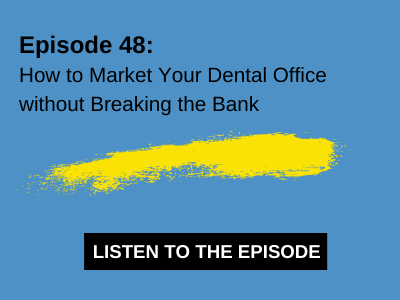 How to market your dental office without breaking the bank