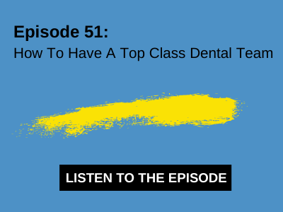 How To Have A Top Class Dental Team