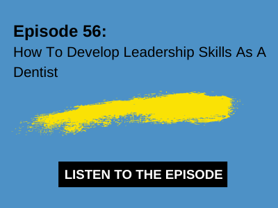 How To Develop Leadership Skills As A Dentist