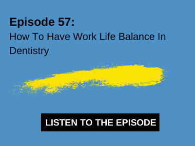 How To Have Work Life Balance In Dentistry