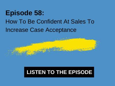 How To Be Confident At Sales To Increase Case Acceptance