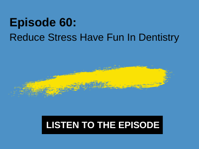 Reduce Stress Have Fun In Dentistry